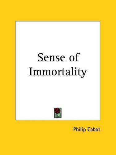 Sense of Immortality (1924) by Cabot, Philip