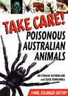 Take Care!: Poisonous Australian Animals by Struan K. Sutherland, Susie Kennewell (Paperback, 2005)