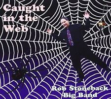 Caught in the Web 1997 by Rob Stoneback Big Band