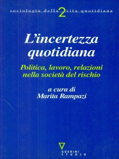 L'INCERTEZZA QUOTIDIANA  MARITA RAMPAZI GUERINI STUDIO 2002