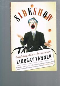 Sideshow-Dumbing-Down-Democracy-by-Lindsay-Tanner