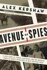 Avenue of Spies von Alex Kershaw (2015, Gebundene Ausgabe)