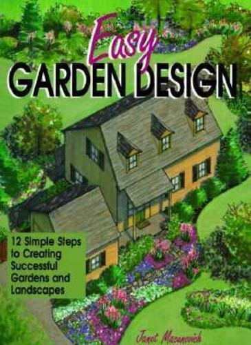 Easy Garden Design: 12 Simple Steps to Creating Successful Gardens and Landscape 10