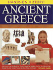 Hands-on History! Ancient Greece: Step into the World of the Classical Greeks, with 15 Step-by-step Projects and 350 Exciting Pictures by Richard Tames (Hardback, 2013)