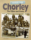 Memory Lane Chorley: The 50s and 60s by Jack Smith (Hardback, 2000)