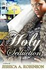 Holy Seduction (Peace in the Storm Publishing Presents) by Jessica A Robinson (Paperback / softback, 2009)