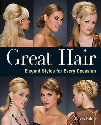 1 of 1 - Great Hair: Elegant Styles for Every Occasion by Davis Biton (Paperback, 2008)
