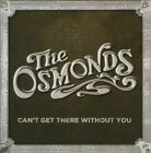 I Can't Get There Without You by The Osmonds (CD, Apr-2012, Ais)