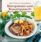 Bierspatzen und Brauergulasch von Susan Dentel und Birgit Ringlein (2010, Gebundene Ausgabe)