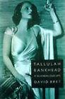 Tallulah Bankhead: A Scandalous Life by David Bret (Paperback, 1998)