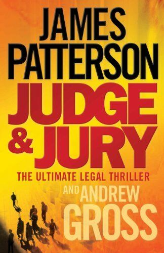 Judge and Jury By James Patterson With Andrew Gross. 9780755330485