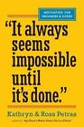 It Always Seems Impossible Until it's Done by Kathryn Petras, Ross Petras (Paperback, 2014)
