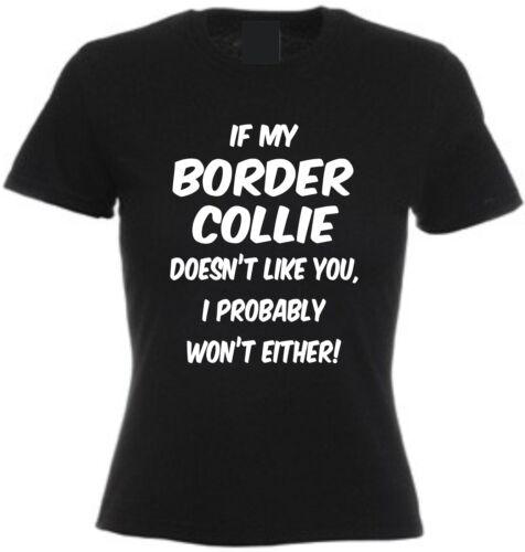 Si mon border collie qui mène n/'aime pas vous T-shirt Drôle amoureux des chiens cadeau de Noël