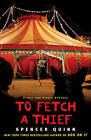 To Fetch a Thief by Spencer Quinn (Paperback, 2011)