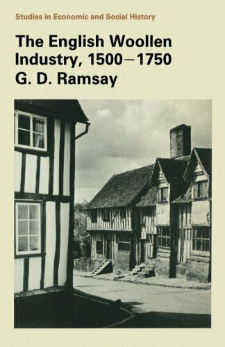 The English Woollen Industry 1500-1750 (Studies in ... by Ramsay, G.D. Paperback