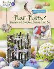 Nur Natur von Marlies Schiller (2015, Gebundene Ausgabe)