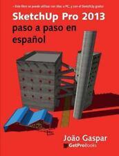 Sketchup Pro 2013 Paso a Paso en Español by Joao Gaspar (2014, Paperback)
