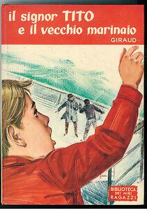Amical Giraud Il Signor Tito E Il Vecchio Marinaio Salani 1969 Illustrazioni Signorini Adopter Une Technologie De Pointe