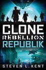 Clone Rebellion 01. Republik von Steven L. Kent (2014, Taschenbuch)