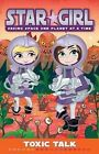 Star Girl: Toxic Talk by Louise Park (Paperback, 2011)