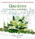 Gardens of Awe and Folly: A Traveler's Journal on the Meaning of Life and Gardening by Vivian Swift (Hardback, 2016)
