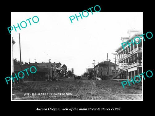 OLD 6 X 4 HISTORIC PHOTO OF AURORA OREGON, THE MAIN STREET & STORES c1900