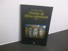 Crónicas del último colombiano  Juan Pablo Salas Firmado por el autor