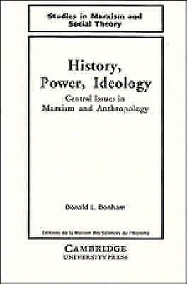 (Very Good)-History, Power, Ideology: Central Issues In Marxism And Anthropology