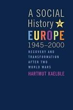 A Social History of Europe, 1945-2000: Recovery and Transformation After Two Wor