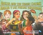 Adelita and the Veggie Cousins/Adelita y Las Primas Verduritas by Diane Gonzales Bertrand (Hardback, 2011)