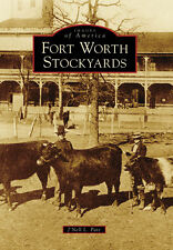 Images of America: Fort Worth Stockyards by J'Nell L. Pate (2009, Paperback)