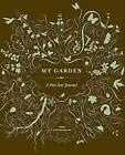 My Garden: A Five Year Journal by Mimi Luebbermann (Hardback, 2010)