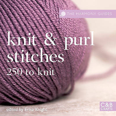 Knit and Purl Stitches: 250 to Knit (The Harmony Guides)