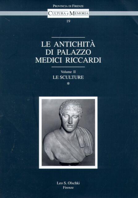 Le Antichità di Palazzo Medici Riccardi. Vol. II. Le Sculture