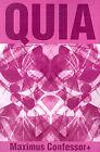 Quia by Maximus Confessor+ (Paperback / softback, 2001)