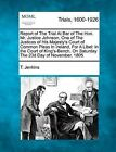 Report of the Trial at Bar of the Hon. Mr. Justice Johnson, One of the Justices of His Majesty's Court of Common Pleas in Ireland, for a Libel: In the Court of King's-Bench, on Saturday the 23d Day of November, 1805 by T Jenkins (Paperback / softback, 2012)