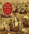 Tudor Sea Power: The Foundation of Greatness by David Childs (Hardback, 2009)