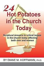 24 Hot Potatoes in the Church Today by Diane M. Hoffmann Ph D (2015, Paperback)