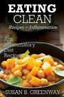 Eating Clean Recipes for Inflammation by Susan B Greenway Paperback