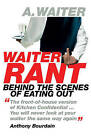 Waiter Rant: Behind the Scenes of Eating Out by The Waiter (Paperback, 2009)