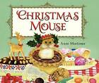 Christmas Mouse by Anne Mortimer (Hardback, 2013)