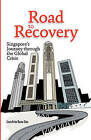 Road to Recovery: Singapore's Journey Through the Global Crisis by Sanchita Basu Das (Paperback / softback, 2010)