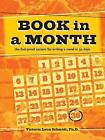 Book in a Month: The Foolproof System for Writing a Novel in 30 Days by Victoria Lynn Schmidt (Paperback, 2015)