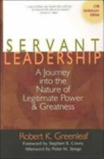 Servant Leadership : A Journey into the Nature of Legitimate Power and Greatness by Robert K. Greenleaf (2002, Hardcover, Anniversary)