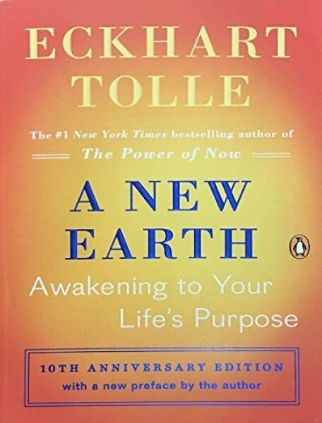 A New Earth Awakening To Your Life S Purpose By Eckhart