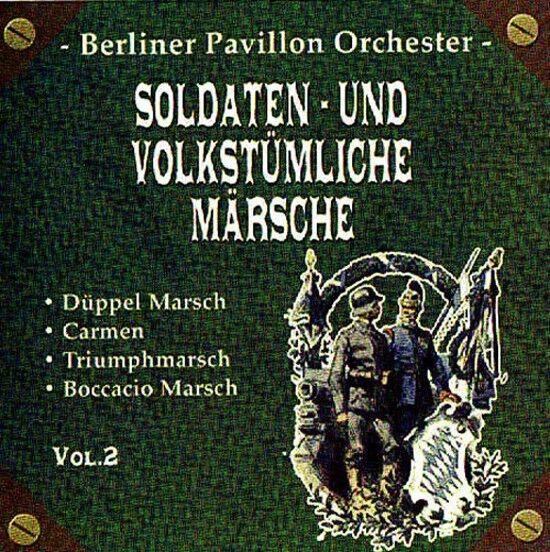 "BERLINER PAVILLON ORCHESTER ""Soldaten- & Volkstümliche Märsche Vol. 2"" NEU & OVP"