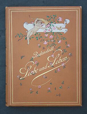 FRIEDRICH VON BODENSTEDT,LIEBE UND LEBEN,JUGENDSTIL,FARBILLUSTRATIONEN,1892