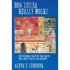 How Russia Really Works: The Informal Practices That Shaped Post-Soviet Politics and Business by Alena V. Ledeneva (Hardback, 2006)