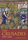 The Crusades, 1095-1197 by Professor Jonathan Phillips (Paperback, 2014)