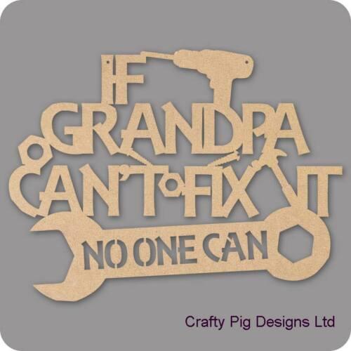 Si grand-père dévers fix it personne ne peut en bois mdf 3mm PLAQUE BLANC Craft Fête des Pères